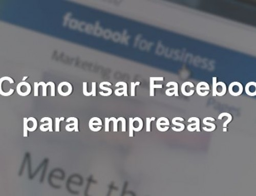 Cómo usar Facebook para empresas