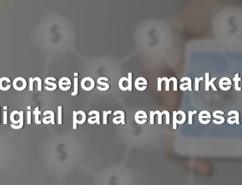 10 consejos de marketing digital para empresas