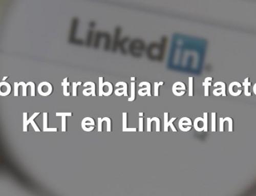 Cómo trabajar el factor KLT en LinkedIn