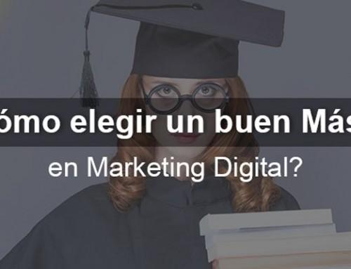 ¿Cómo elegir un buen Máster en Marketing Digital?