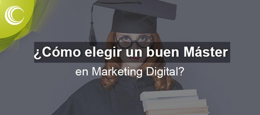 cómo elegir un buen máster en marketing digital