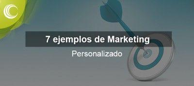 ejemplos marketing personalizado