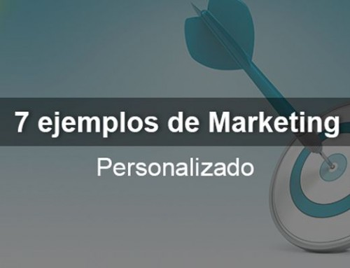 7 ejemplos de marketing personalizado