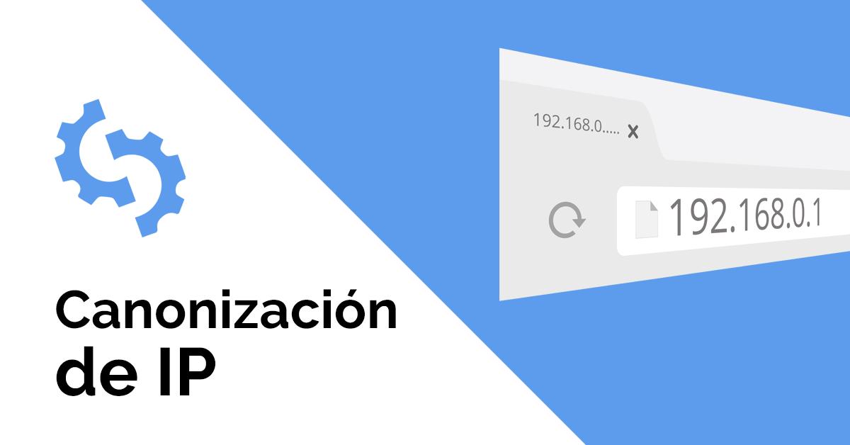 Canonización de IP